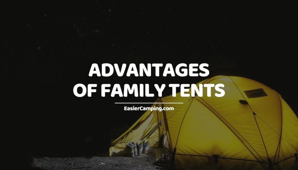 Advantages of Family Tents